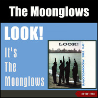 The Moonglows - Look! It's the Moonglows (EP of 1958)