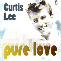 Curtis Lee - Pure Love