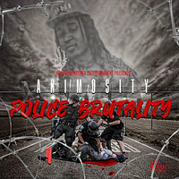 Animosity - Police Brutality (Explicit)