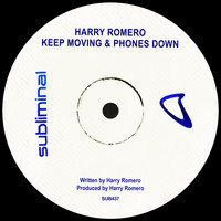 Harry Romero - Keep Moving & Phones Down