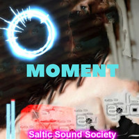 Saltic Sound Society - Moment (Explicit)