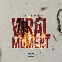 Lil Durk - Viral Moment (Explicit)