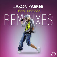 Jason Parker - Darla Dirladada (The Remixes)