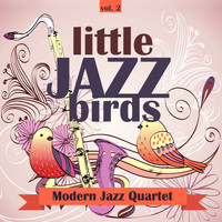 Modern Jazz Quartet - Little Jazz Birds, Vol. 2
