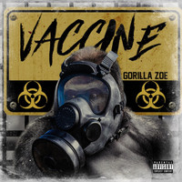 Gorilla Zoe - VACCINE (Explicit)
