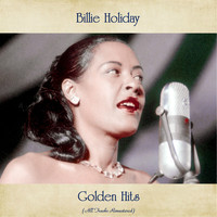 Billie Holiday - Billie Holiday Golden Hits (All Tracks Remastered)