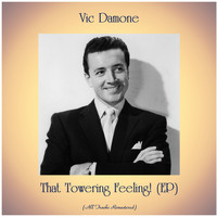 Vic Damone - That Towering Feeling! (EP) (All Tracks Remastered)