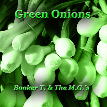 Booker T. & The M.G.'s - Green Onions (Explicit)