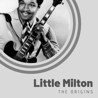 Little Milton - The Origins of Little Milton