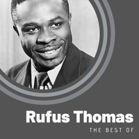 Rufus Thomas - The Best of Rufus Thomas