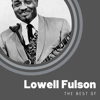 Lowell Fulson - The Best of Lowell Fulson