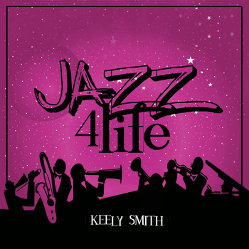 Keely Smith - Jazz 4 Life