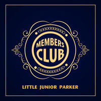 Little Junior Parker - Members Club: Little Junior Parker