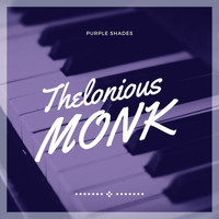 Thelonious Monk - Purple Shades