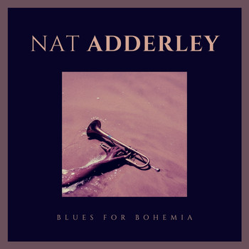 Nat Adderley - Blues for Bohemia