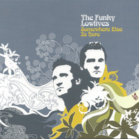 The Funky Lowlives - Somewhere Else Is Here