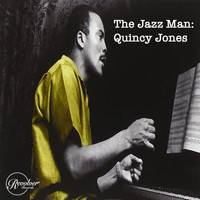 Quincy Jones - The Jazz Man: Quincy Jones