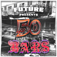 FUTURE - 50 Bars (Explicit)