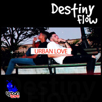Urban love - Destiny Flow