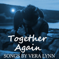 Vera Lynn - Together Again Songs By Vera Lynn