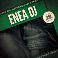 Enea Dj - Alone with Myself