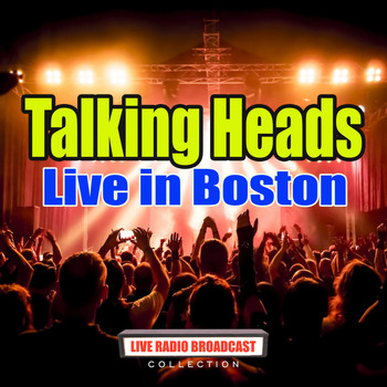 Talking Heads - Live in Boston (Live)