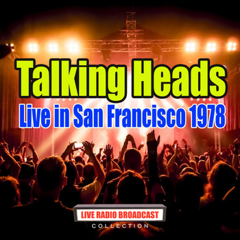 Talking Heads - Live in San Francisco 1978 (Live)