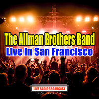 The Allman Brothers Band - Live in San Francisco (Live)