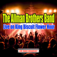 The Allman Brothers Band - Live on King Biscuit Flower Hour (Live)