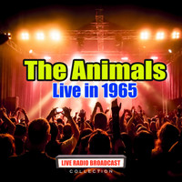 The Animals - Live in 1965 (Live)