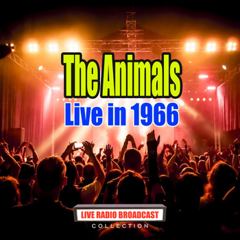 The Animals - Live in 1966 (Live)