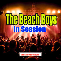The Beach Boys - In Session (Live)