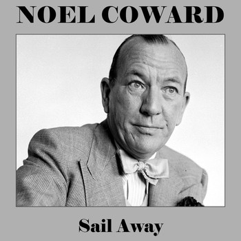 Noel Coward - Sail Away