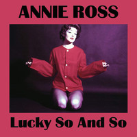 Annie Ross - Lucky So And So