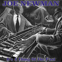 Joe Newman - It's A Thing Of The Past