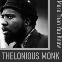 Thelonious Monk - More Than You Know