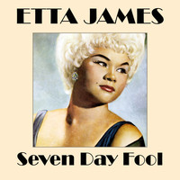 Etta James - Seven Day Fool