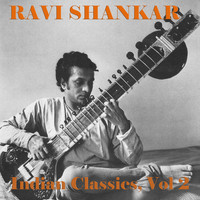 Ravi Shankar - Indian Classics, Vol 2