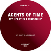 Agents Of Time - My Heart Is a Microchip