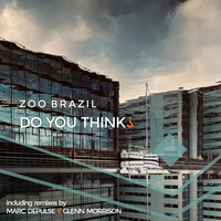 Zoo Brazil - Do You Think?