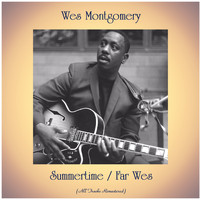 Wes Montgomery - Summertime / Far Wes (All Tracks Remastered)