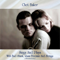 Chet Baker - Sings And Plays With Bud Shank, Russ Freeman And Strings (Remastered 2020)