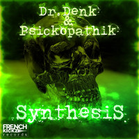 Dr. Denk and Psickopathik - Synthesis