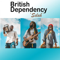 British Dependency - SELAH (Roots mix)