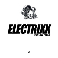 Electrixx - Control Freak