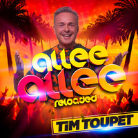 Tim Toupet - Allee Allee (Reloaded)