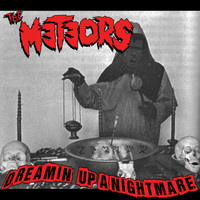 The Meteors - Dreamin' up a Nightmare / The Curse I Am (Explicit)