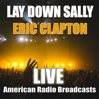 Eric Clapton - Lay Down Sally (Live)
