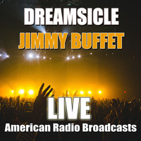 Jimmy Buffett - Dreamsicle (Live)