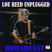 Lou Reed - Lou Reed Unplugged Broadcast (Live)